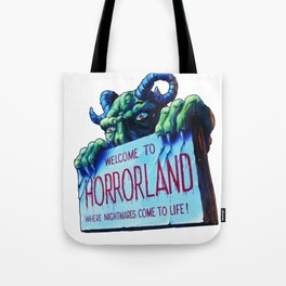 Welcome to Horrorland Tote Bag
