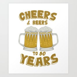 Cheers and Beers on 50 Years Birthday Gift Art Print