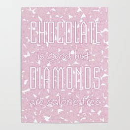 Chocolate vs. diamonds / Lineart diamonds pattern with slogan Poster