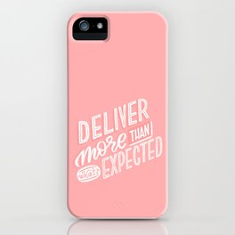 deliver more iPhone Case