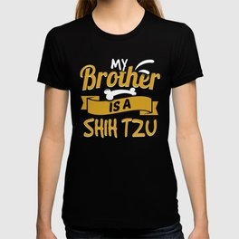 My Brother Is A Shih Tzu T-shirt