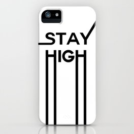 stay high iPhone Case