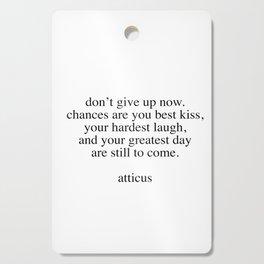 Atticus quote Cutting Board