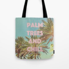 Palm Trees and Chill Tote Bag
