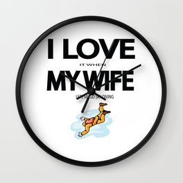 I Love it when my wife lets me go sky diving Wall Clock