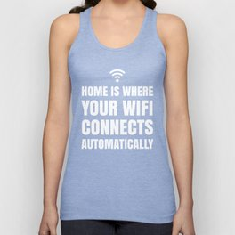 HOME IS WHERE YOUR WIFI CONNECTS AUTOMATICALLY (Black & White) Unisex Tank Top