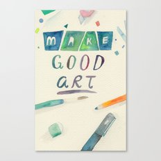 Make Good Art Canvas Print