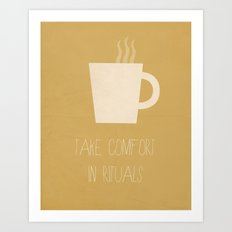 Take Comfort in Rituals. Coffee. Art Print