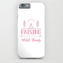 Raising Wild Things pw iPhone Case