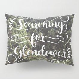 Searching for Glendower Pillow Sham