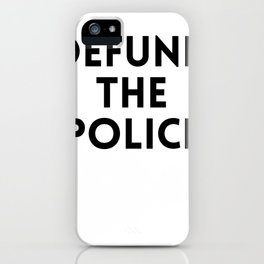 Defund The Police iPhone Case