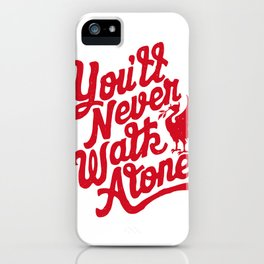 You'll Never Walk Alone - Red on White iPhone Case
