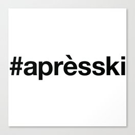 APRES-SKI Canvas Print