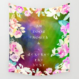 I Am Good Enough & I Deserve The Best Wall Tapestry
