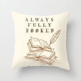 Always Fully Booked Throw Pillow