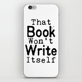 That Book Won't Write Itself iPhone Skin