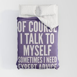 Of Course I Talk To Myself Sometimes I Need Expert Advice (Ultra Violet) Comforters