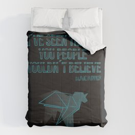 I´ve seen things you people woudn´t believe Comforters