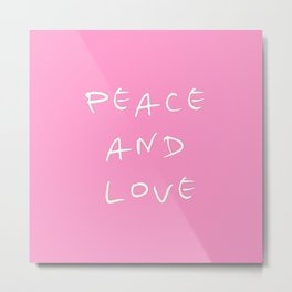 Peace and love 3 Metal Print