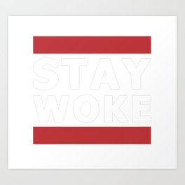 Stay Woke T-Shirt Art Print
