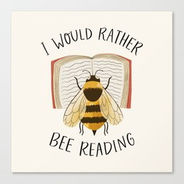 I Would Rather Bee Reading Canvas Print