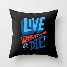 LIVE FREEze tag OR DIE! Throw Pillow