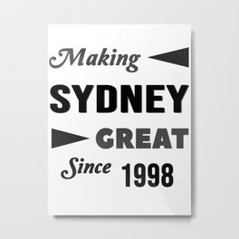 Making Sydney Great Since 1998 Metal Print