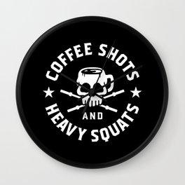 Coffee Shots and Heavy Squats Wall Clock