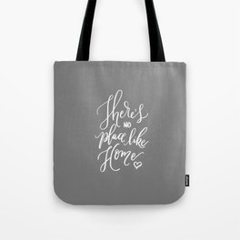 There's No Place Like Home on Warm Gray Tote Bag