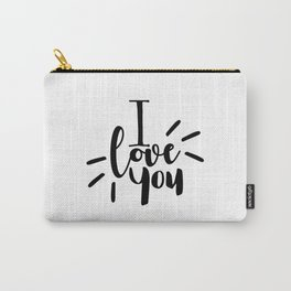 I Love You | Black And White Typography Carry-All Pouch