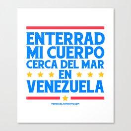 Enterrad mi cuerpo cerca del mar en Venezuela Canvas Print