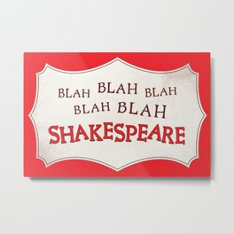 Blah Blah Blah Shakespeare Metal Print