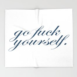 Go Fuck Yourself Quote in Blue Throw Blanket