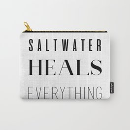 Saltwater Heals Everything Carry-All Pouch