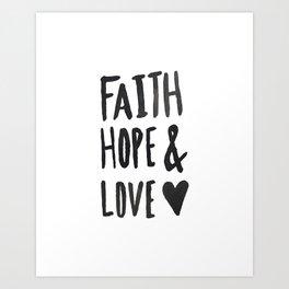 Faith Hope and Love Art Print