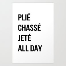 Plié All Day Art Print