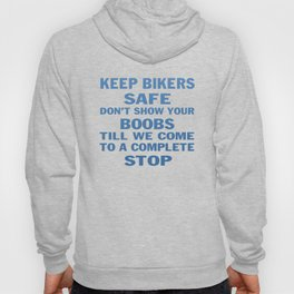KEEP BIKERS SAFE Hoody