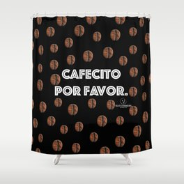 Cafecito Por Favor Shower Curtain