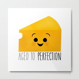 Aged To Perfection - Cheese Metal Print