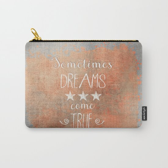 Dreams come true quote Carry-All Pouch