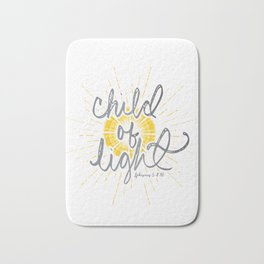 "EPHESIANS 5:8-10 ""CHILD OF LIGHT"" Bath Mat"
