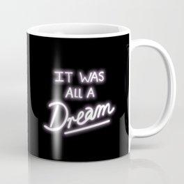 It Was All A Dream Coffee Mug