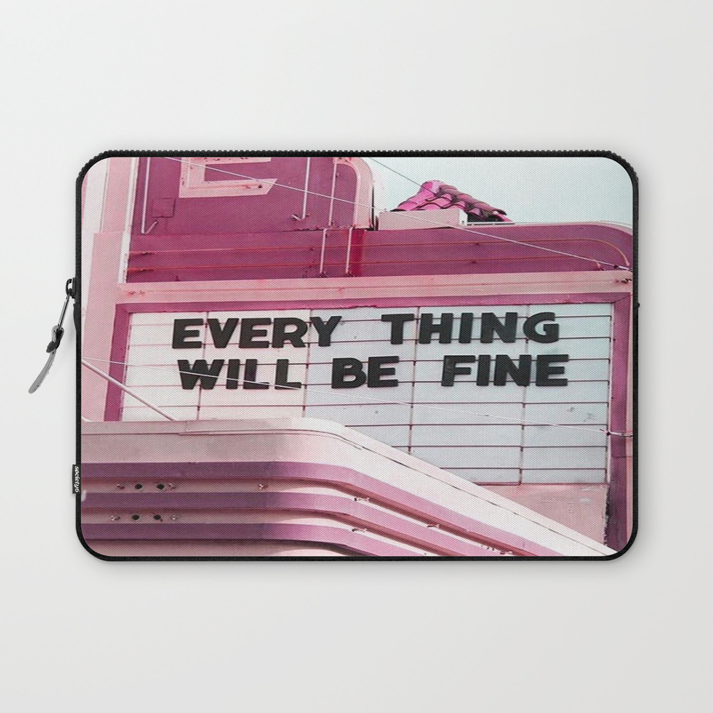 Every Thing Will Be Fine Laptop Sleeve LSV4233659