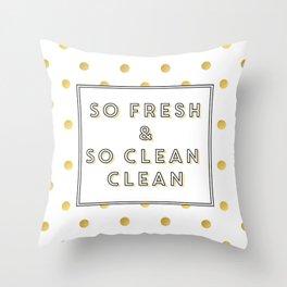 So Fresh and So Clean Clean Gold Foil Print Throw Pillow