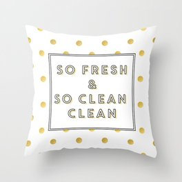 So Fresh and So Clean Clean Gold Foil Print Throw Pillow