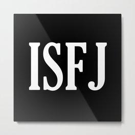 ISFJ Metal Print