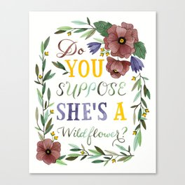 Do You Suppose She's a Wildflower? Canvas Print
