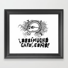 ¡Bebi mucho cafe, coño! Framed Art Print