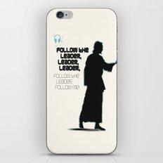 FOLLOW THE LEADER iPhone & iPod Skin