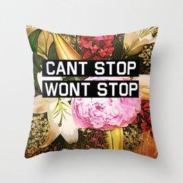 CANT STOP WONT STOP Throw Pillow
